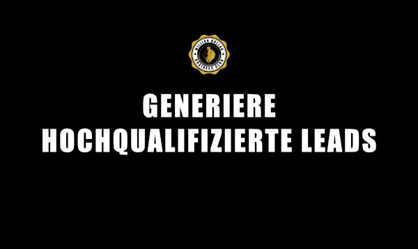 4. WIE GENERIERST DU HOCHQUALIFIZIERTE LEADS